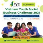 PHÁT ĐỘNG CUỘC THI VIETNAM YOUTH SOCIAL BUSINESS CHALLENGE 2021